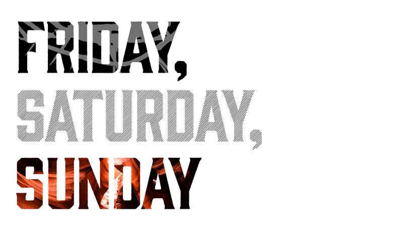 Friday, Saturday, Sunday