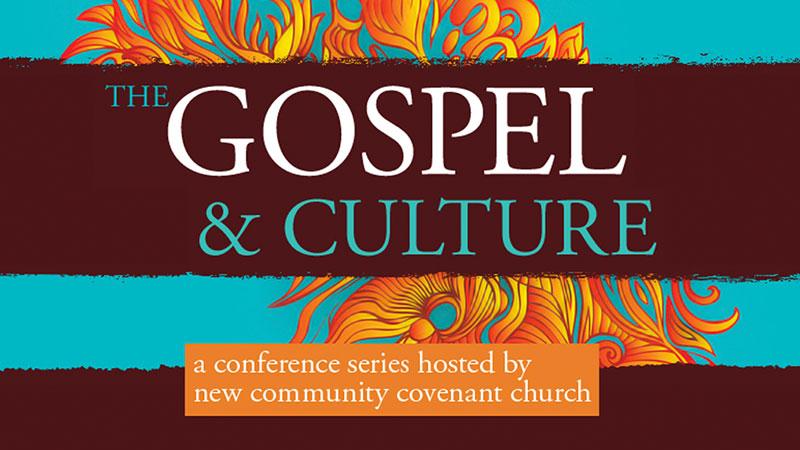 The Gospel & Culture