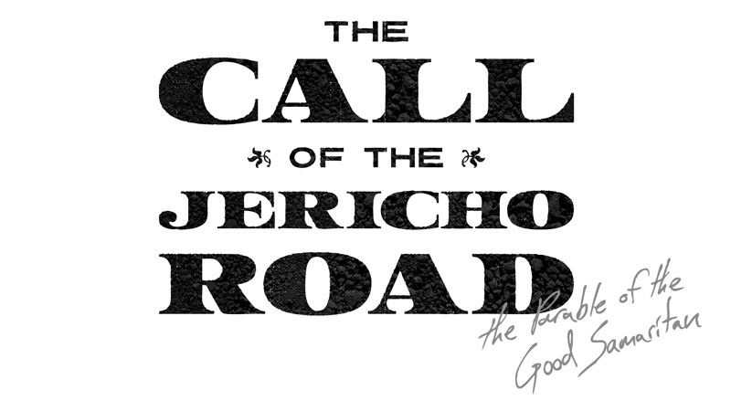 The Call of the Jericho Road: The Parable of the Good Samaritan