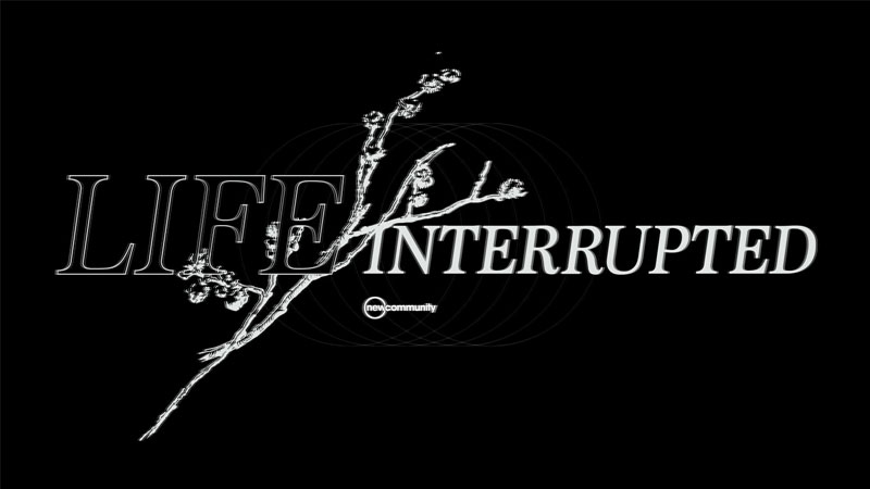 Life Interrupted
