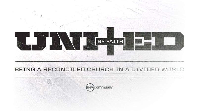 United by Faith: Being a Reconciled Church in a Divided World