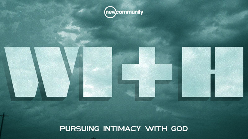 With: Pursuing Intimacy with God