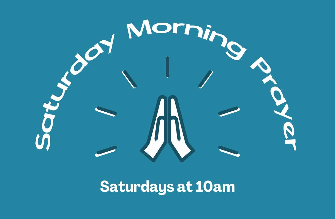 Saturday Prayer Gathering